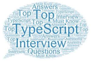 Top TypeScript Interview Questions and Answers